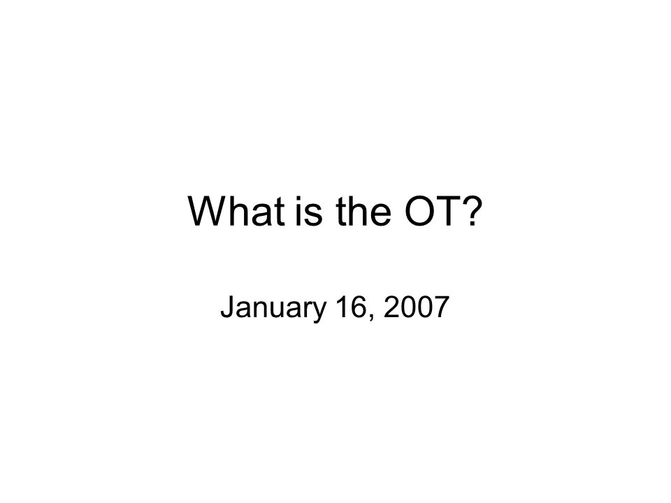 What is the OT January 16, 2007