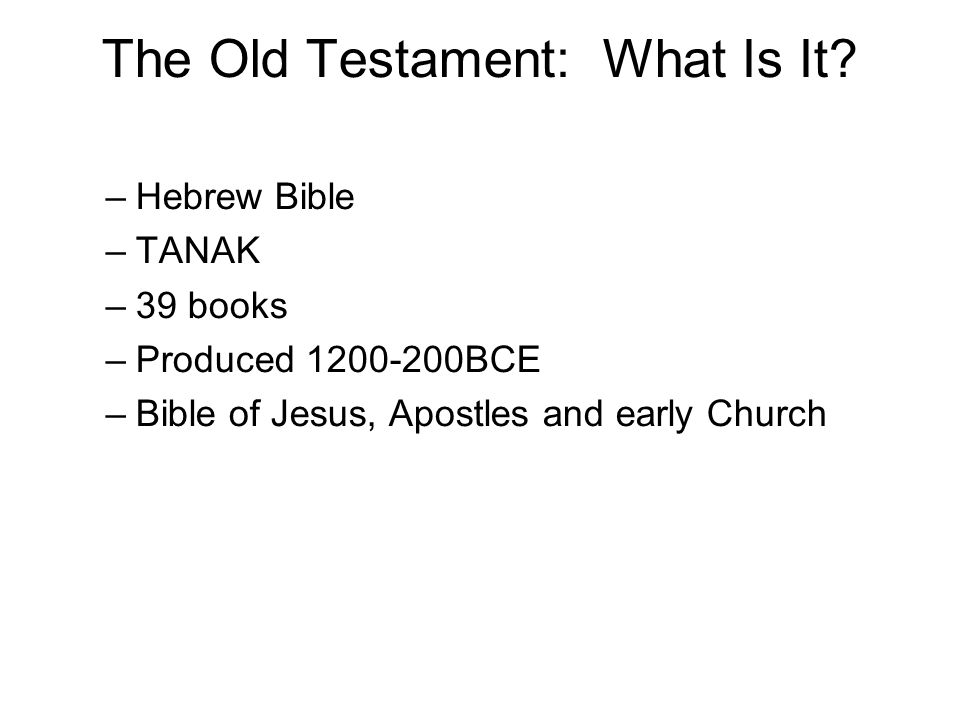 The Old Testament: What Is It.