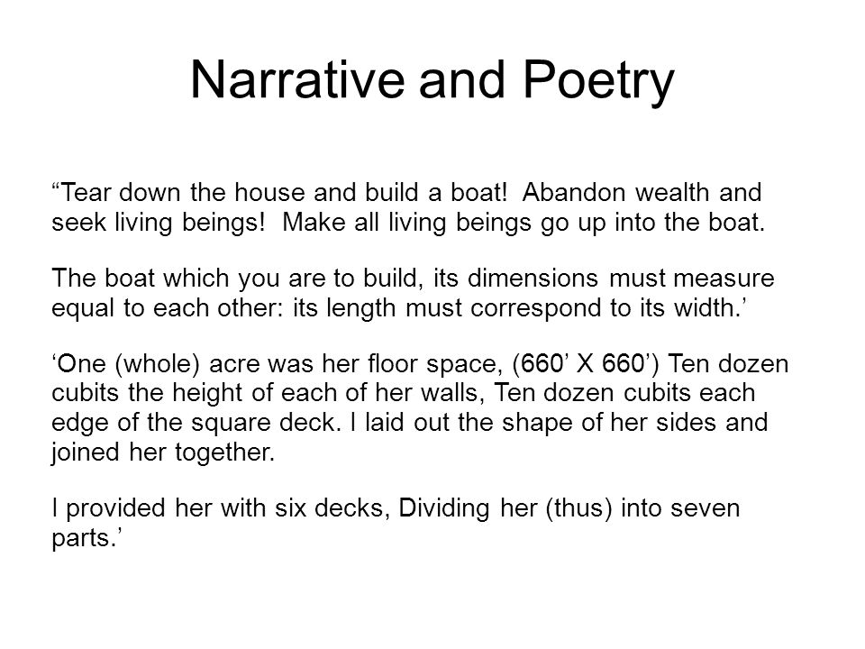 Narrative and Poetry Tear down the house and build a boat.
