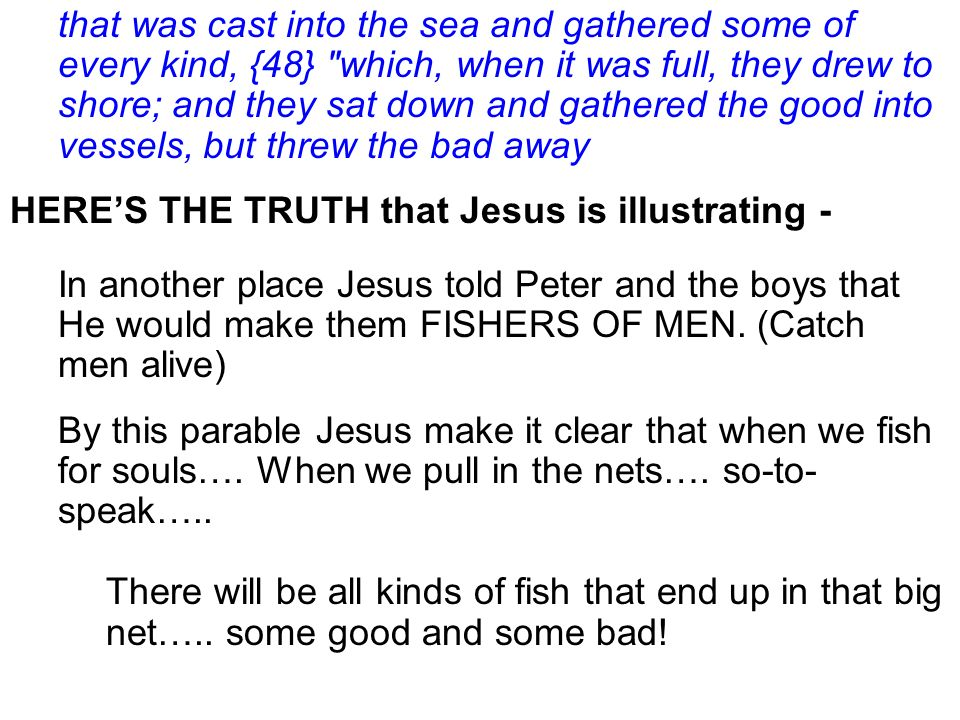 that was cast into the sea and gathered some of every kind, {48}