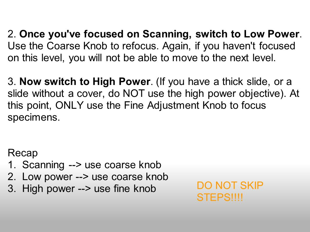 2. Once you've focused on Scanning, switch to Low Power. Use the Coarse Knob to refocus. Again, if you haven't focused on this level, you will not be