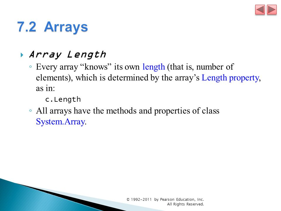 Array Length Every array knows its own length (that is, number of elements), which is determined by the arrays Length property, as in: c.Length All ar