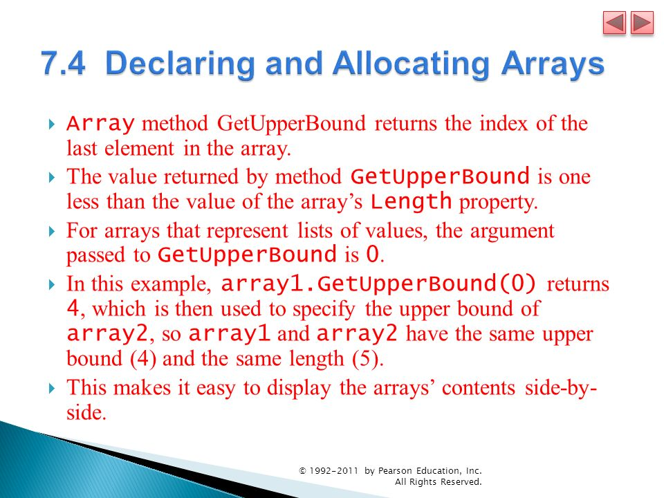 Array method GetUpperBound returns the index of the last element in the array. The value returned by method GetUpperBound is one less than the value o