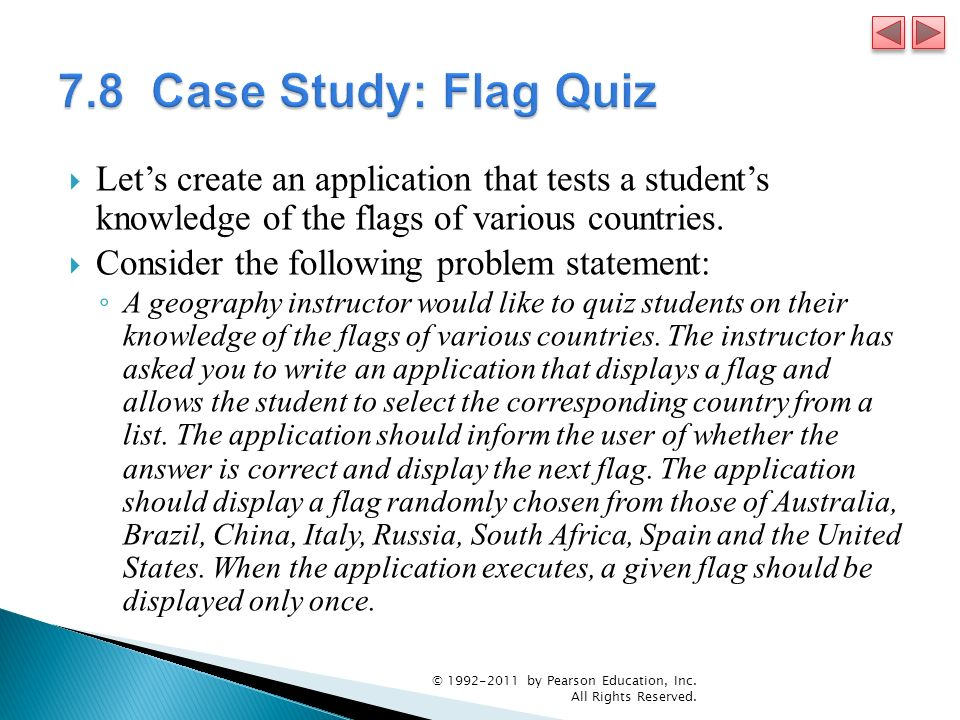 Lets create an application that tests a students knowledge of the flags of various countries. Consider the following problem statement: A geography in