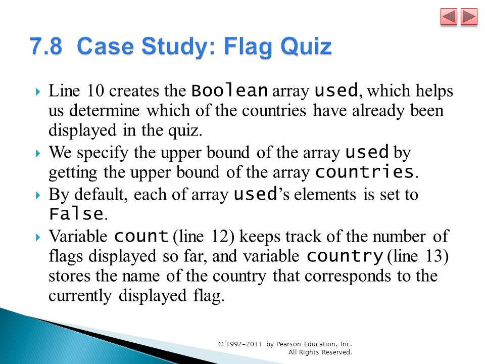 Line 10 creates the Boolean array used, which helps us determine which of the countries have already been displayed in the quiz. We specify the upper