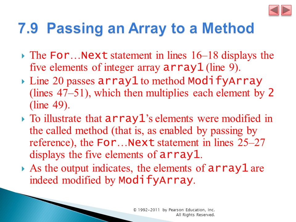 The For … Next statement in lines 16–18 displays the five elements of integer array array1 (line 9). Line 20 passes array1 to method ModifyArray (line
