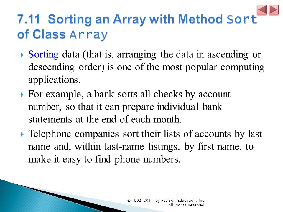 Sorting data (that is, arranging the data in ascending or descending order) is one of the most popular computing applications. For example, a bank sor