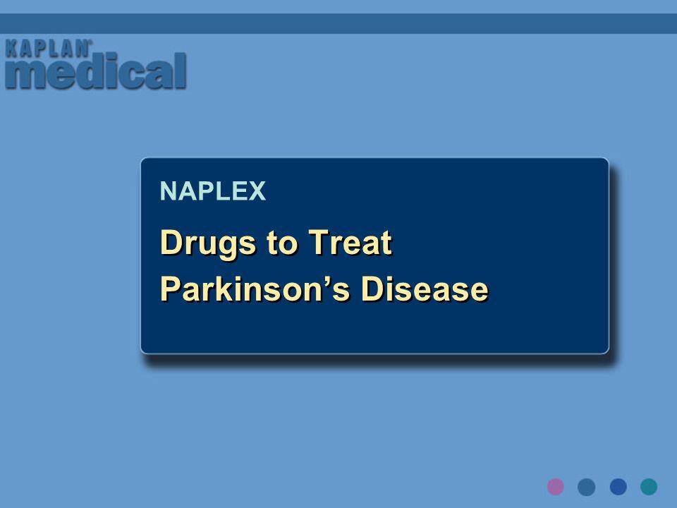 Drugs to Treat Parkinsons Disease NAPLEX