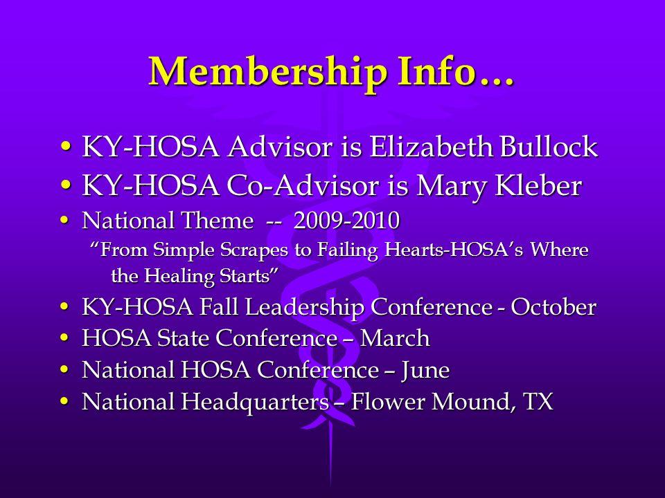 Membership Info… KY-HOSA Advisor is Elizabeth BullockKY-HOSA Advisor is Elizabeth Bullock KY-HOSA Co-Advisor is Mary KleberKY-HOSA Co-Advisor is Mary