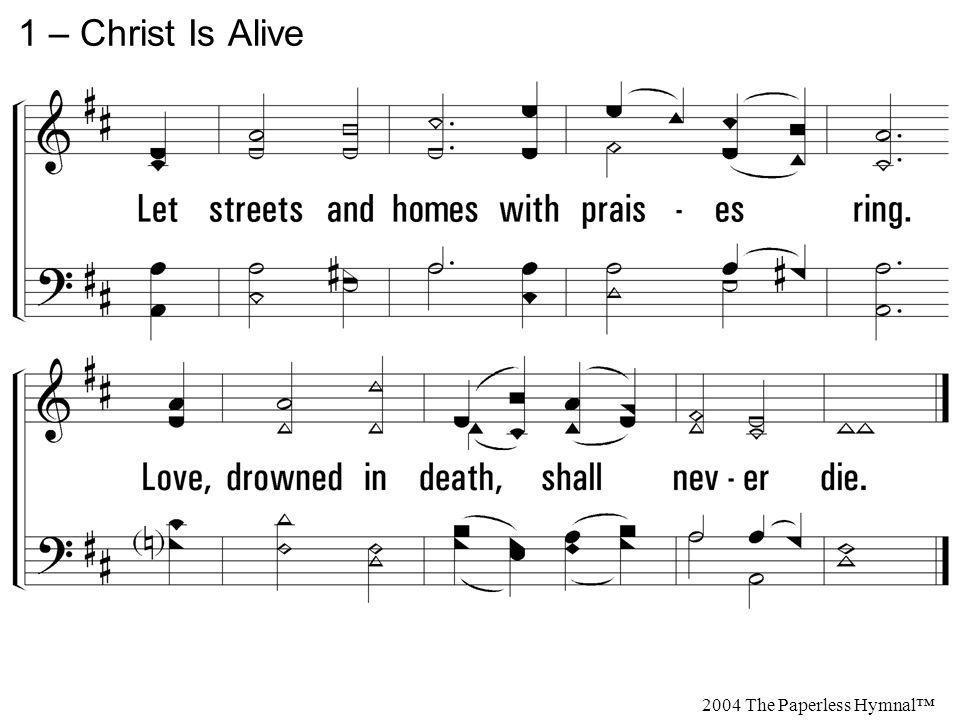 2.Christ is alive.