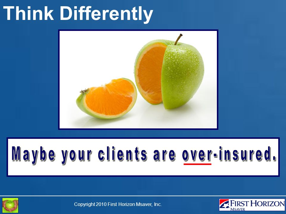 Copyright 2010 First Horizon Msaver, Inc. Think Differently