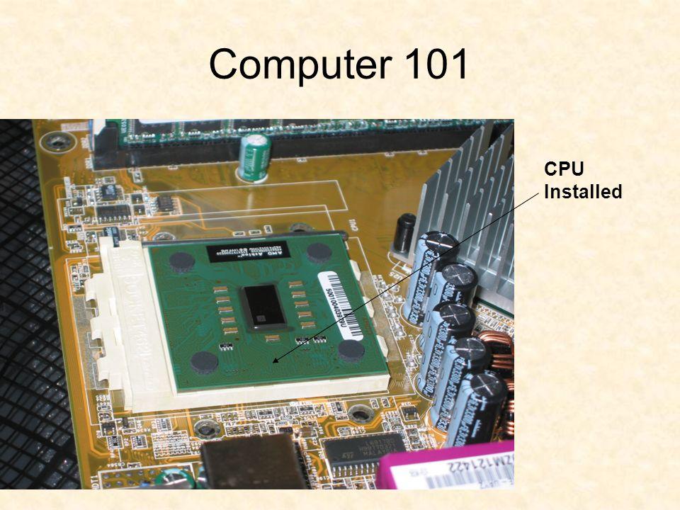 Computer 101 CPU Installed