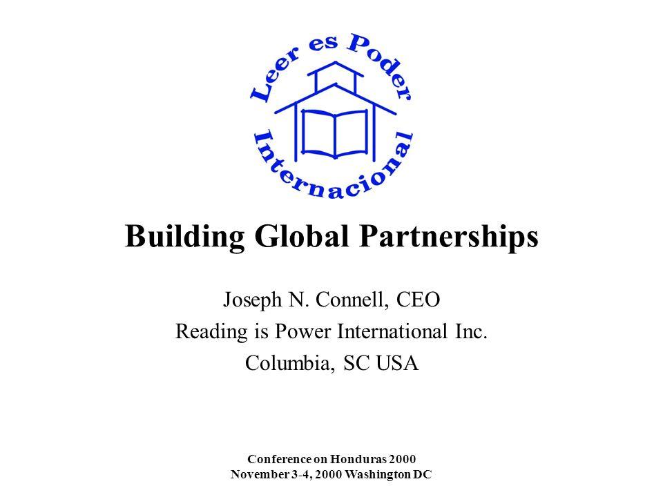 Conference on Honduras 2000 November 3-4, 2000 Washington DC Building Global Partnerships Joseph N.