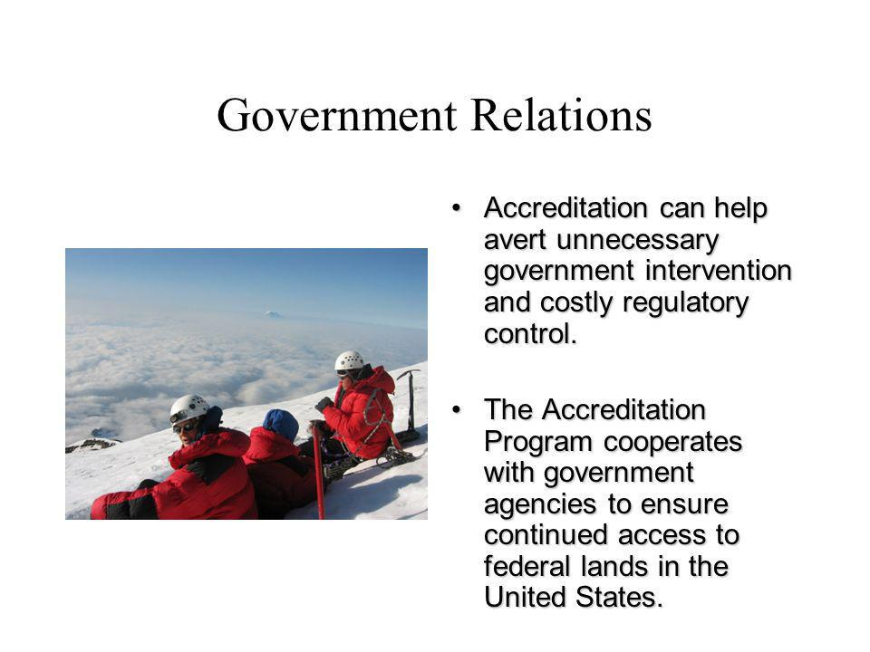 Government Relations Accreditation can help avert unnecessary government intervention and costly regulatory control.Accreditation can help avert unnecessary government intervention and costly regulatory control.
