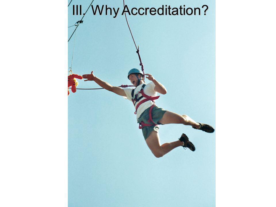 III. Why Accreditation