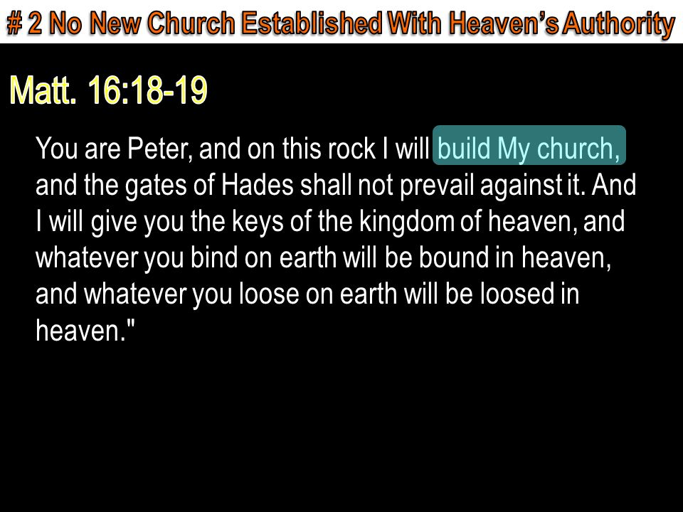 You are Peter, and on this rock I will build My church, and the gates of Hades shall not prevail against it.