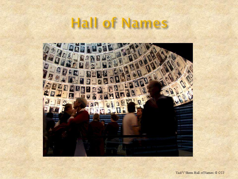 Yad VShem Hall of Names: © CCJ