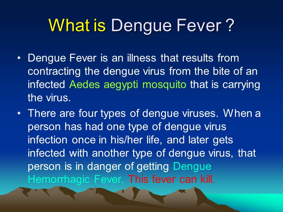 What is Dengue Fever .