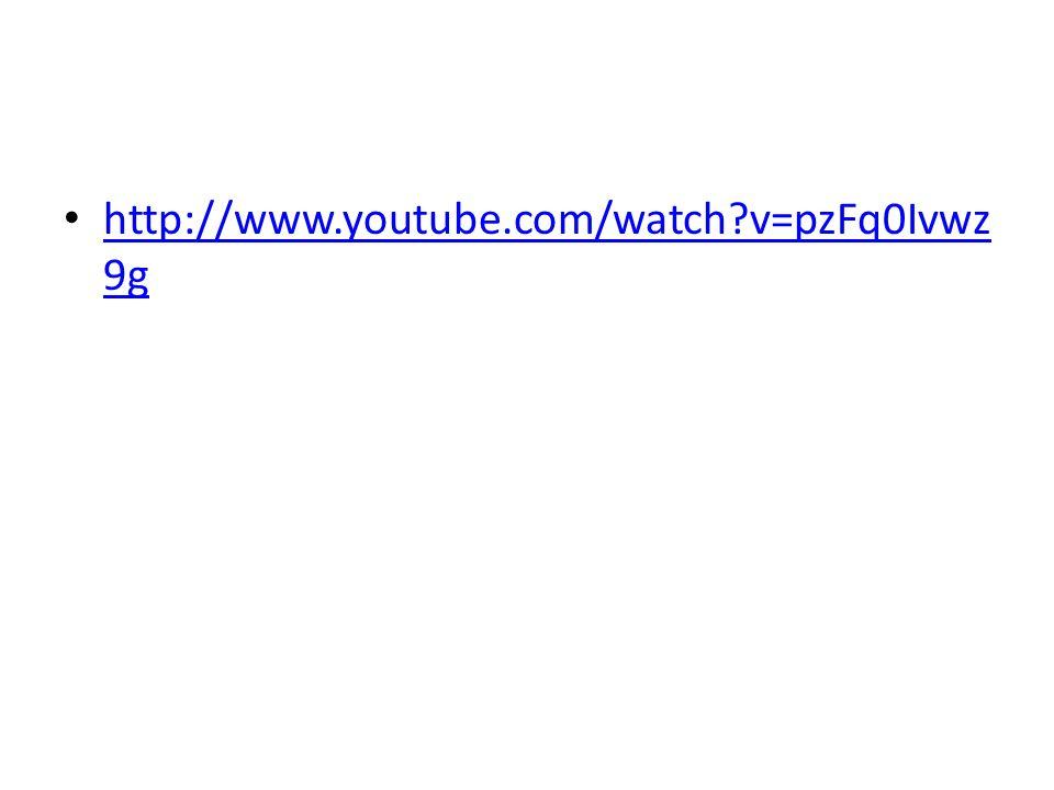 http://www.youtube.com/watch?v=pzFq0Ivwz 9g http://www.youtube.com/watch?v=pzFq0Ivwz 9g
