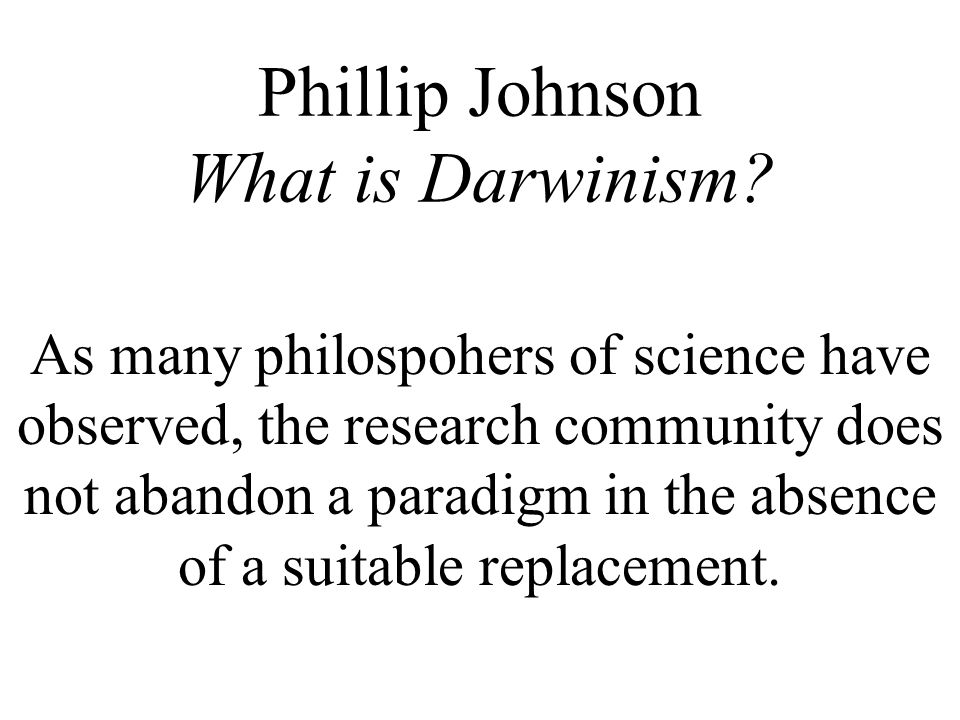 Phillip Johnson What is Darwinism.