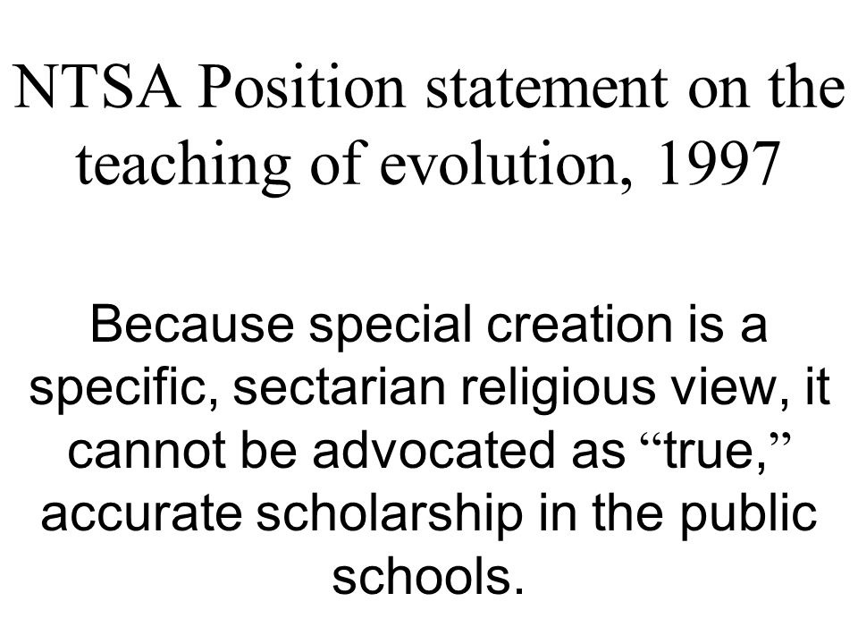 Resolution passed by the AAAS The various accounts of creation that are part of the religious heritage of many people are not scientific statements or theories.