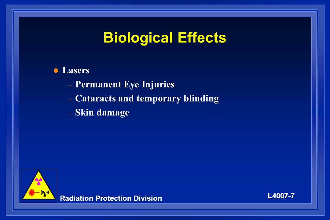 L4007-8 Radiation Protection Division Typical DoD Nonionizing Systems l Radiofrequency – Microwave communications – Electronic Warfare Devices – Radar l Laser – Laser Pointers – Target Designators – Range Finders