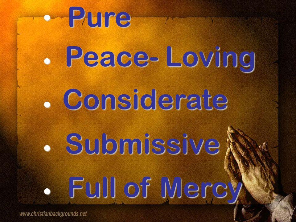 A.B. Good Fruit Impartial Sincere Peace Maker
