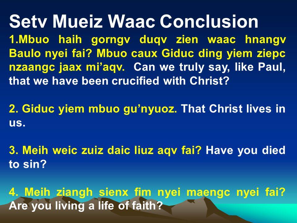 Setv Mueiz Waac Conclusion 1.Mbuo haih gorngv duqv zien waac hnangv Baulo nyei fai? Mbuo caux Giduc ding yiem ziepc nzaangc jaax miaqv. Can we truly s
