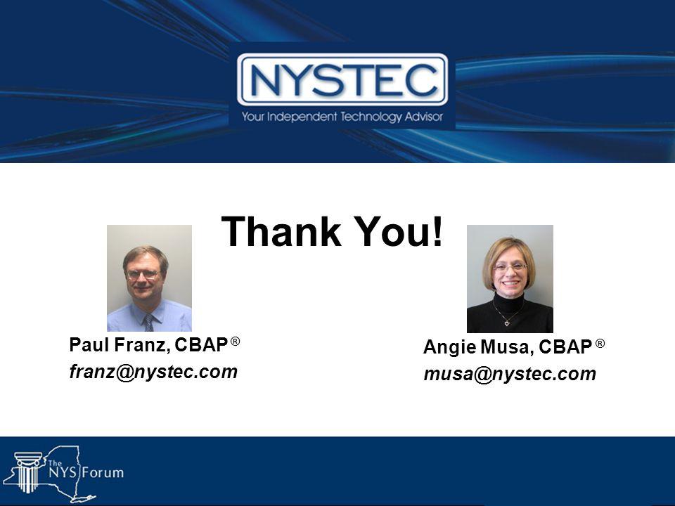 Thank You! Paul Franz, CBAP ® franz@nystec.com Angie Musa, CBAP ® musa@nystec.com