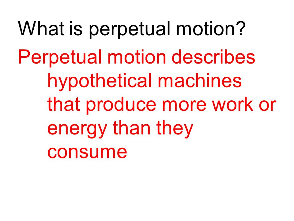 What is perpetual motion.