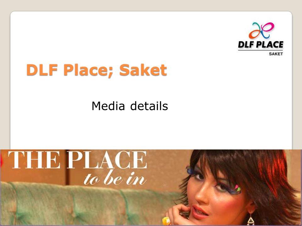 DLF Place; Saket Media details