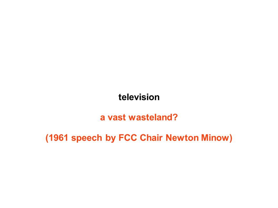television a vast wasteland (1961 speech by FCC Chair Newton Minow)