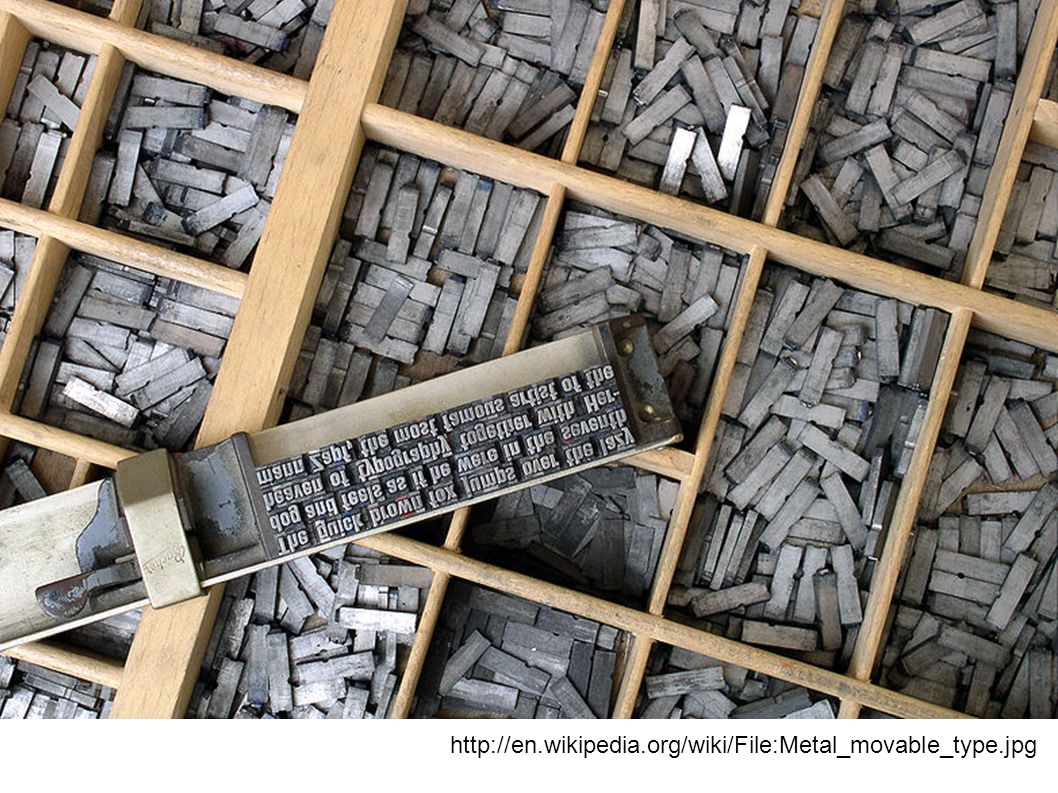 http://en.wikipedia.org/wiki/File:Metal_movable_type.jpg