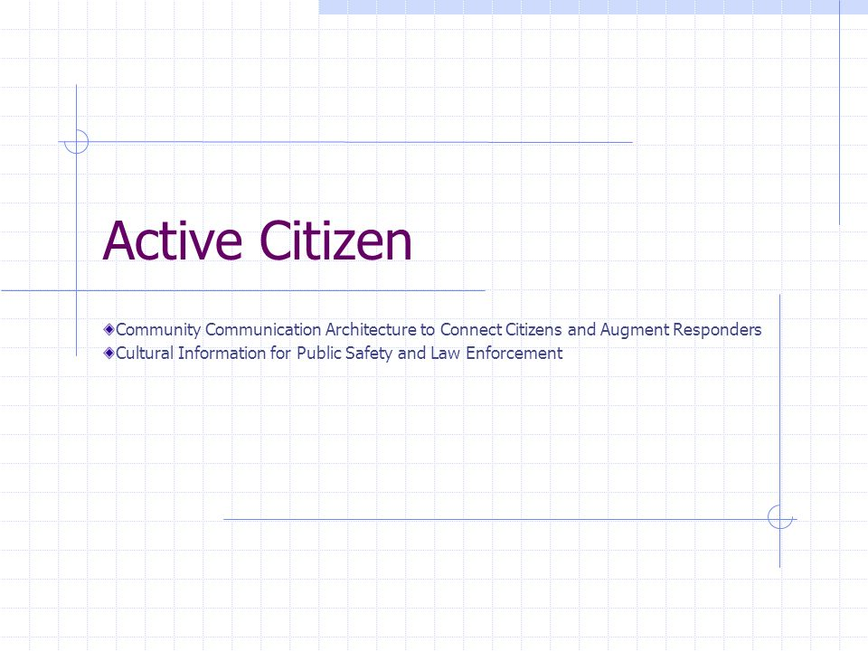Active Citizen Community Communication Architecture to Connect Citizens and Augment Responders Cultural Information for Public Safety and Law Enforcem