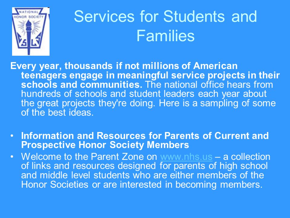 Services for Students and Families Every year, thousands if not millions of American teenagers engage in meaningful service projects in their schools and communities.