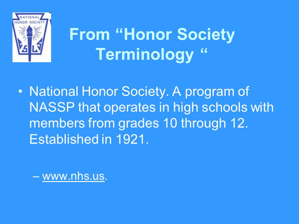 From Honor Society Terminology National Honor Society.