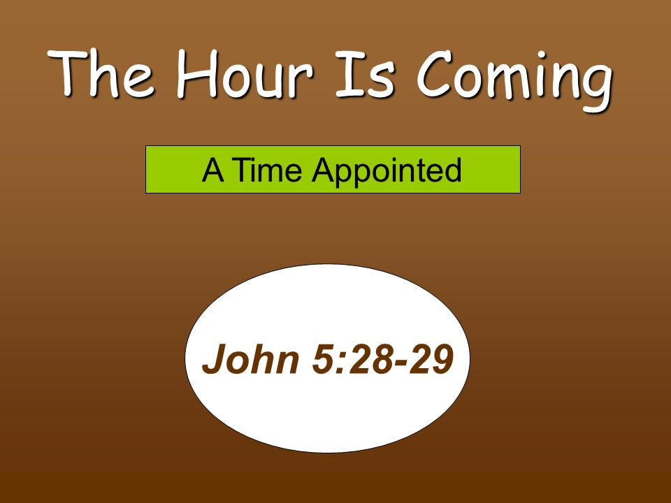 12 Examples of Use of The Hour Is Coming When Son of Man was betrayed (Mark 14:41) When Son of Man was betrayed (Mark 14:41) Woman with child (John 16:21) Woman with child (John 16:21) Institution of the Lord Supper (Luke 22:14) Institution of the Lord Supper (Luke 22:14)