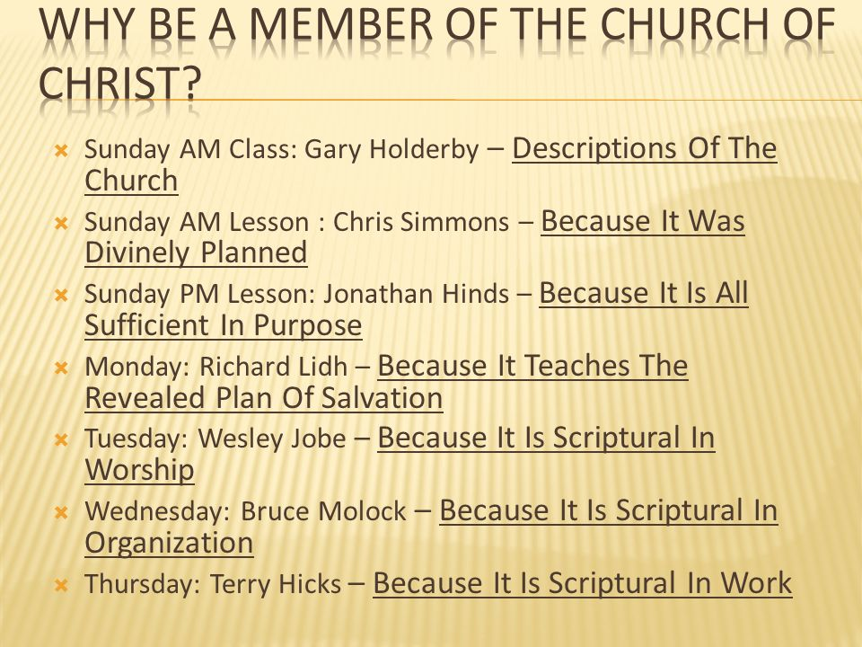 Sunday AM Class: Gary Holderby – Descriptions Of The Church Sunday AM Lesson : Chris Simmons – Because It Was Divinely Planned Sunday PM Lesson: Jonat