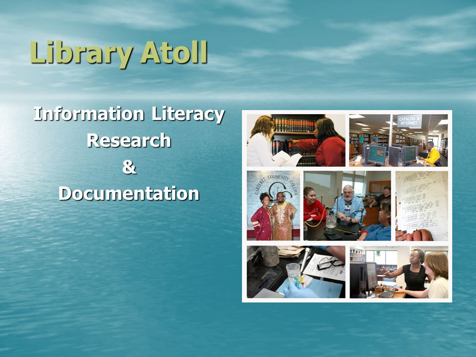 Library Atoll Information Literacy Research&Documentation