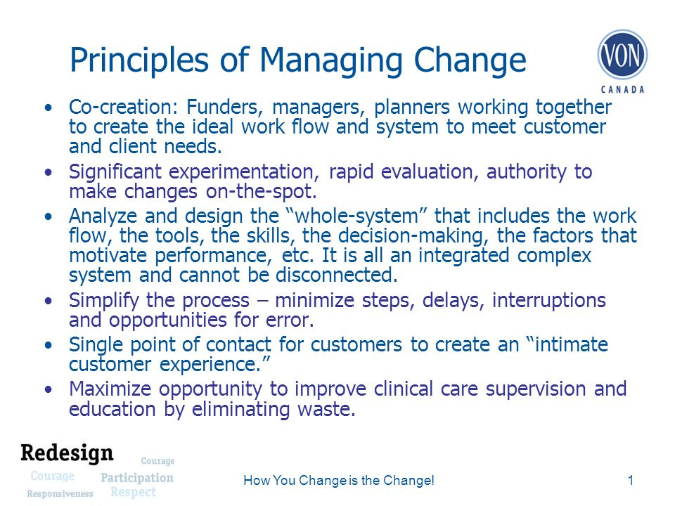 Principles of Managing Change Co-creation: Funders, managers, planners working together to create the ideal work flow and system to meet customer and client needs.