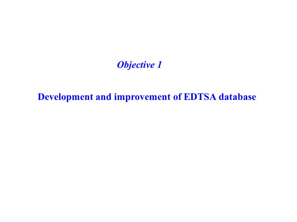 Development and improvement of EDTSA database Objective 1