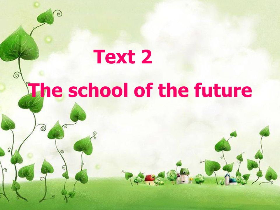 Text 2 The school of the future