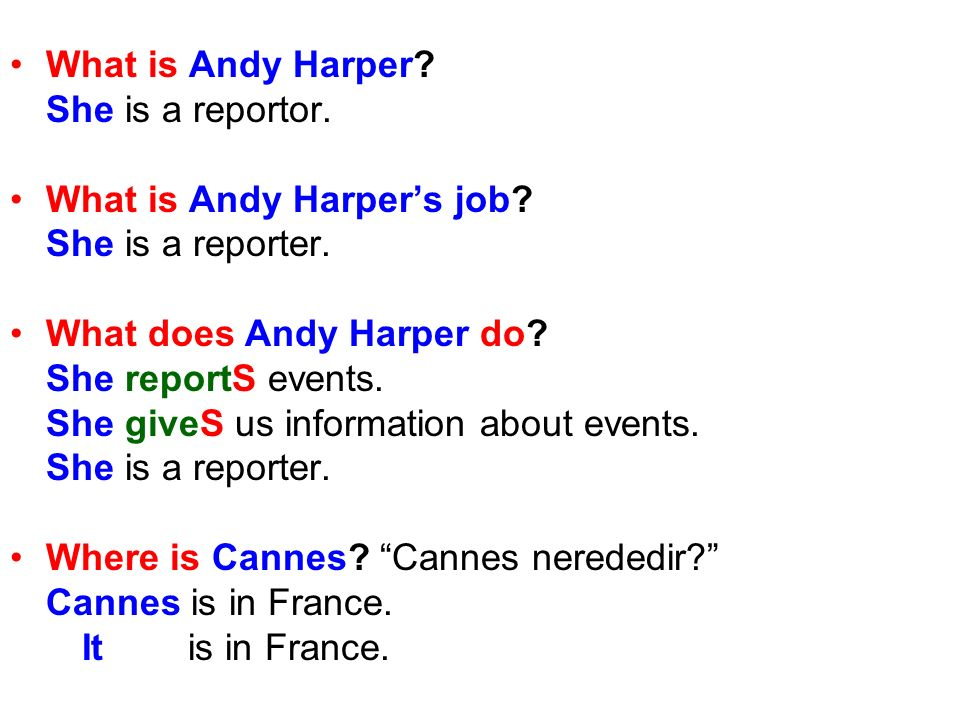 What is Andy Harper? She is a reportor. What is Andy Harpers job? She is a reporter. What does Andy Harper do? She reportS events. She giveS us inform