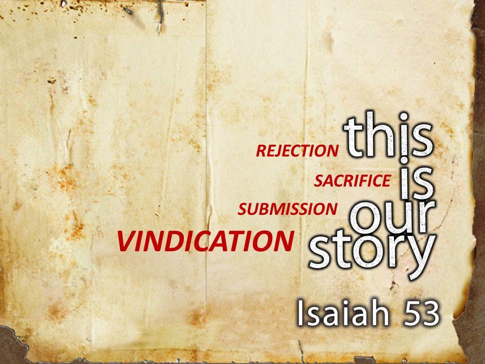 REJECTION SACRIFICE SUBMISSION VINDICATION