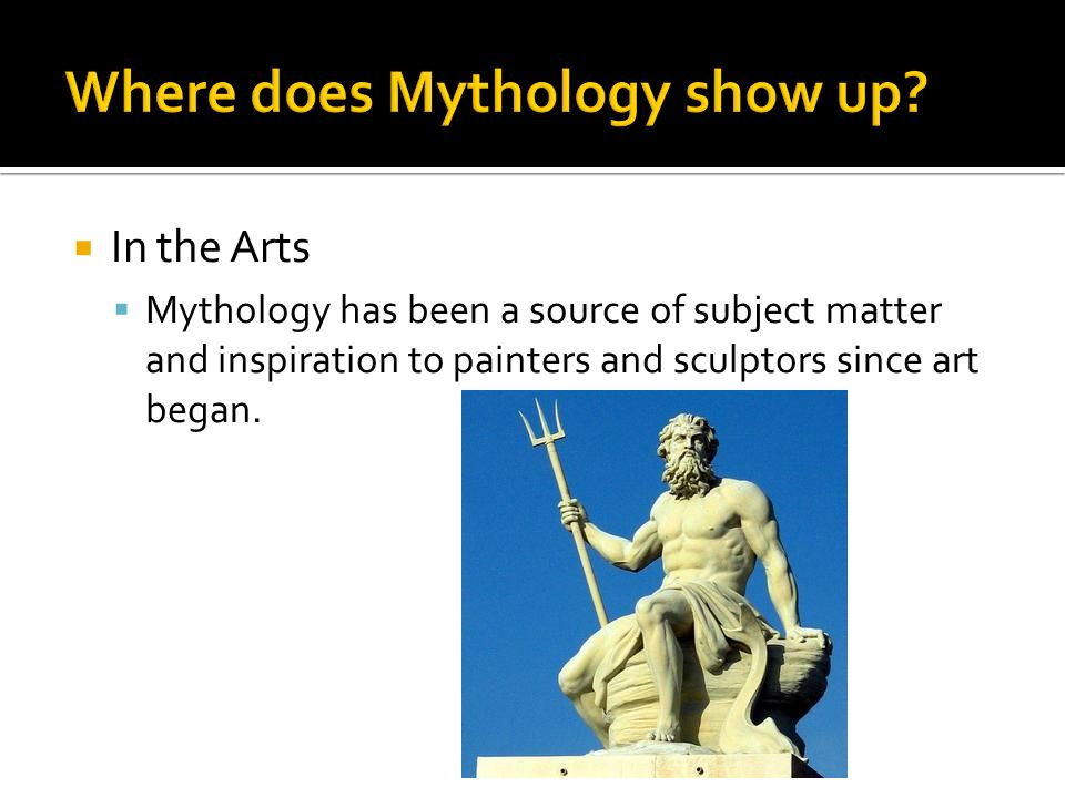 In the Arts Mythology has been a source of subject matter and inspiration to painters and sculptors since art began.