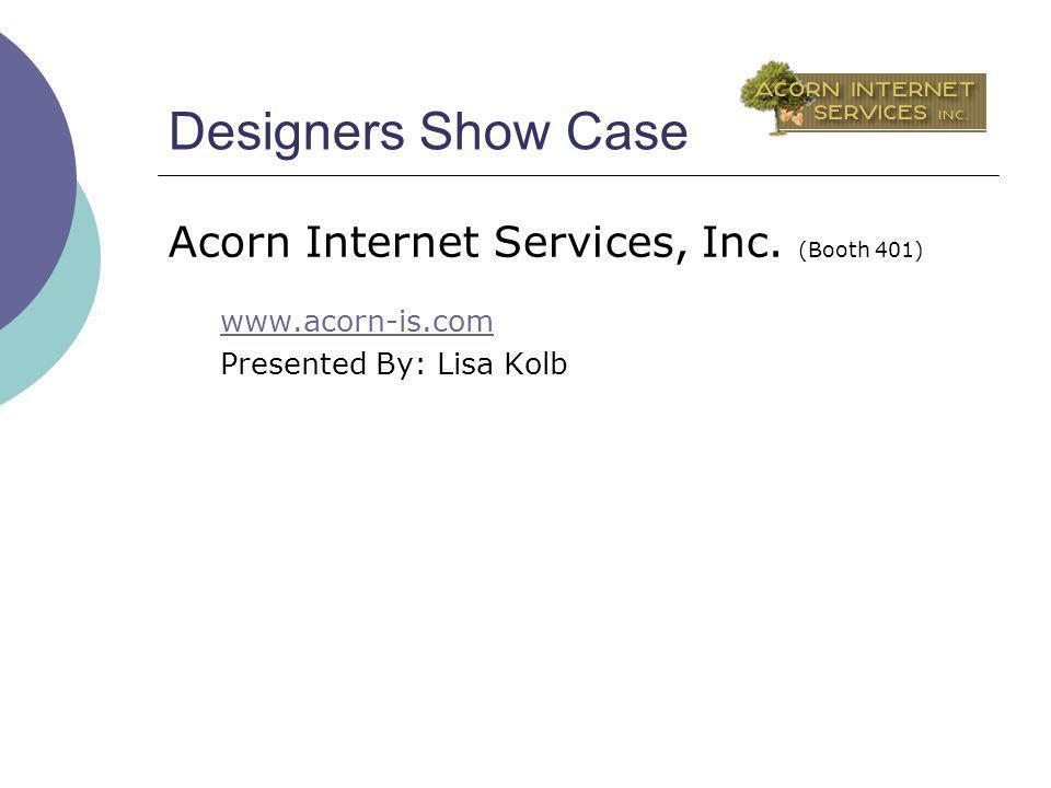 Designers Show Case Acorn Internet Services, Inc.