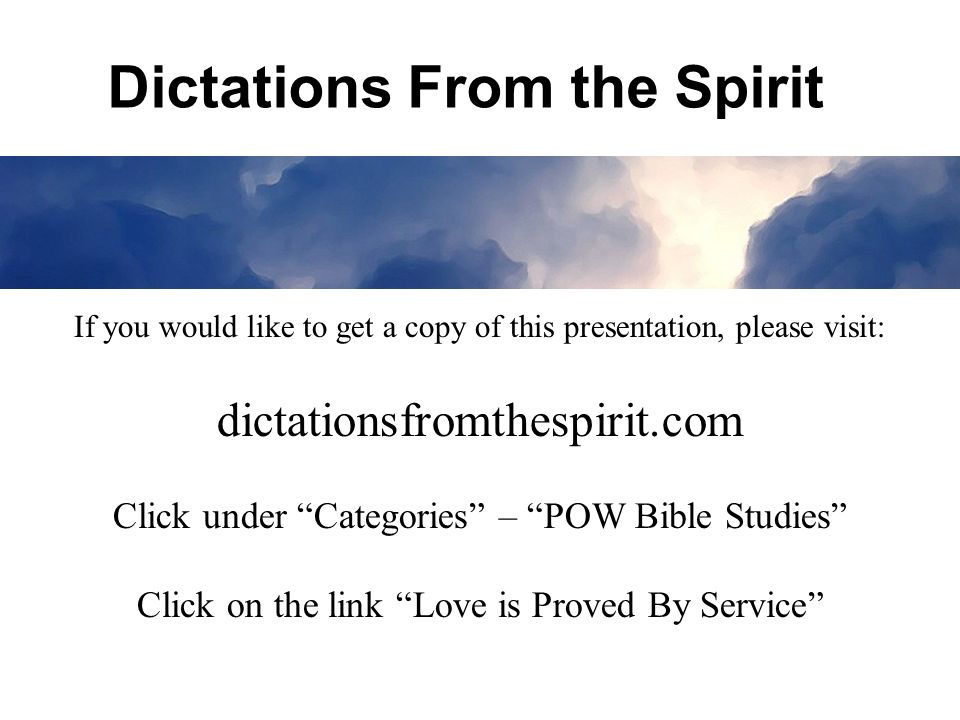 If you would like to get a copy of this presentation, please visit: dictationsfromthespirit.com Click under Categories – POW Bible Studies Click on th