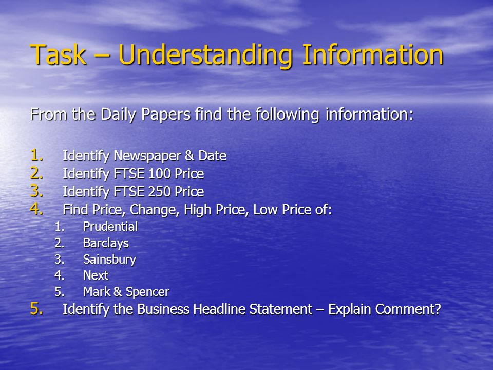 Task – Understanding Information From the Daily Papers find the following information: 1.