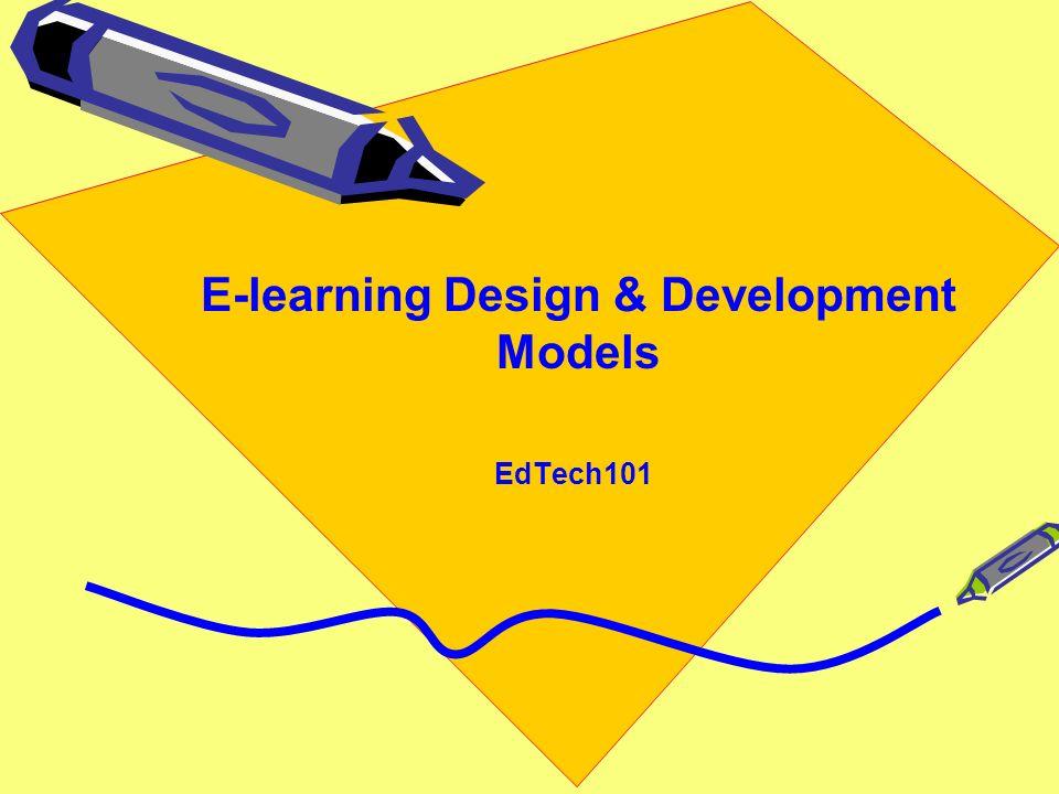 E-learning Design & Development Models EdTech101
