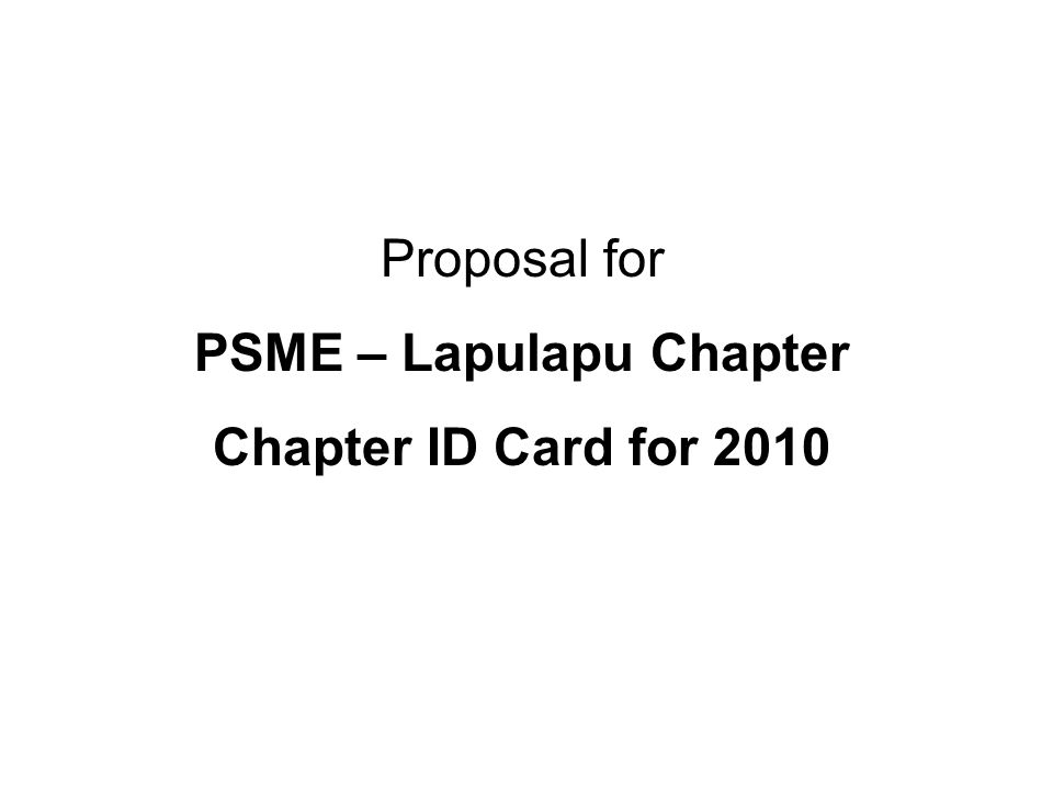 Proposal for PSME – Lapulapu Chapter Chapter ID Card for 2010